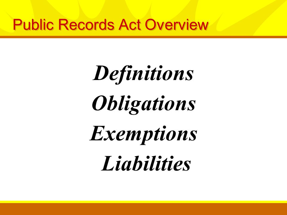 Definitions Obligations Exemptions Liabilities Public Records Act Overview