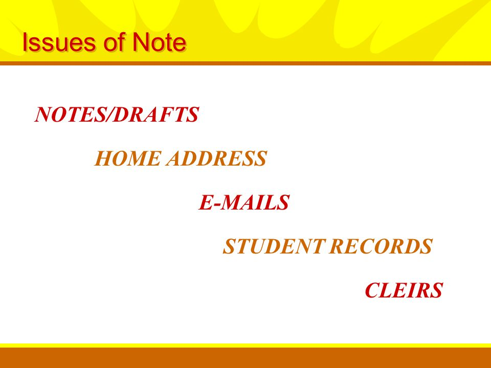 CLEIRS HOME ADDRESS E-MAILS NOTES/DRAFTS STUDENT RECORDS Issues of Note