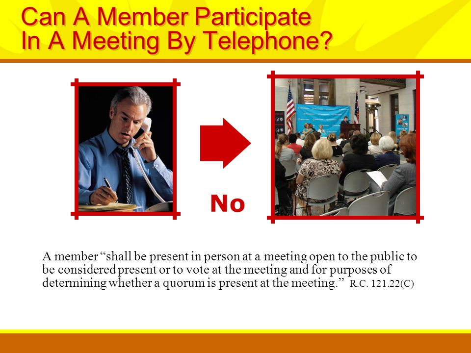 No Can A Member Participate In A Meeting By Telephone.