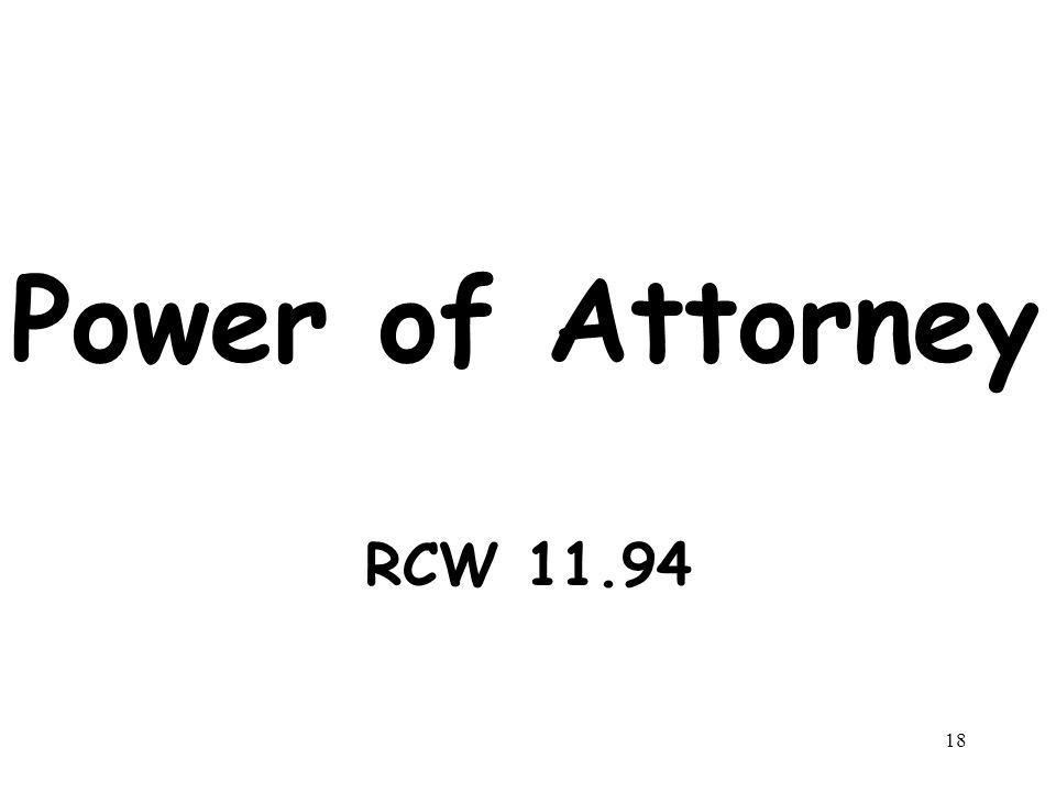 18 Power of Attorney RCW 11.94