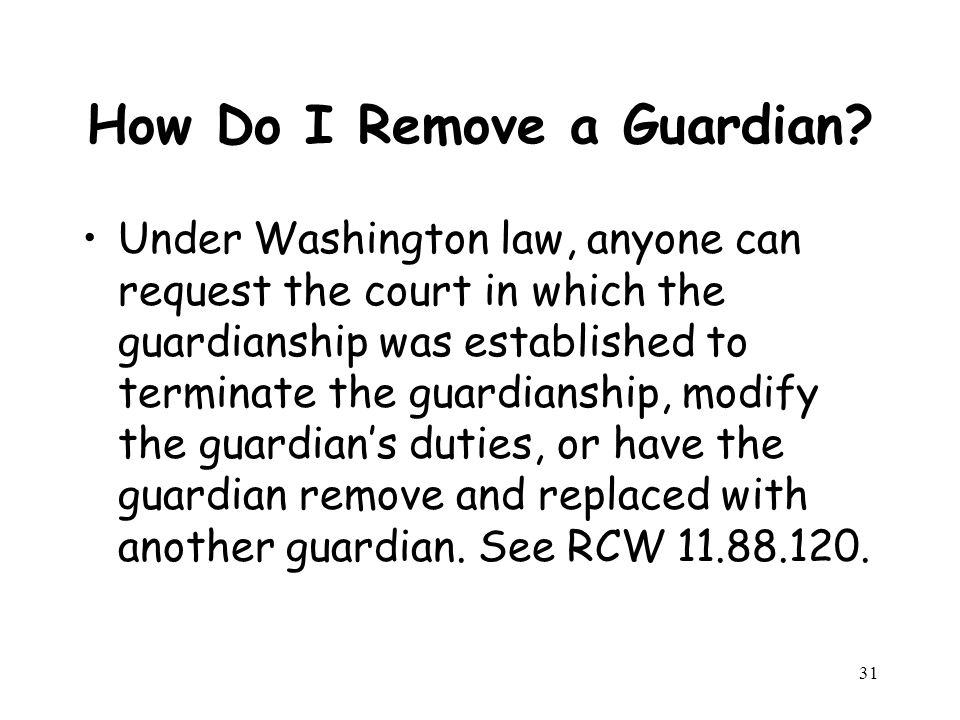 31 How Do I Remove a Guardian.