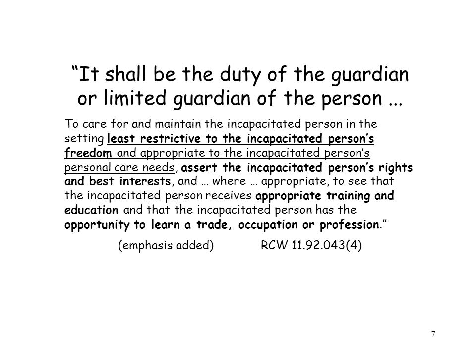 7 It shall be the duty of the guardian or limited guardian of the person...