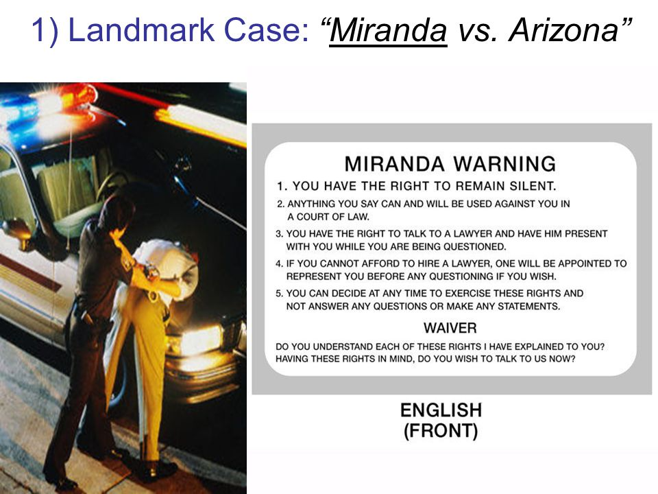1) Landmark Case: Miranda vs. Arizona
