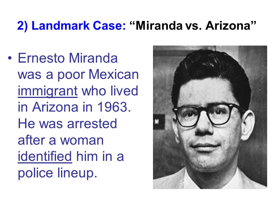 2) Landmark Case: Miranda vs.