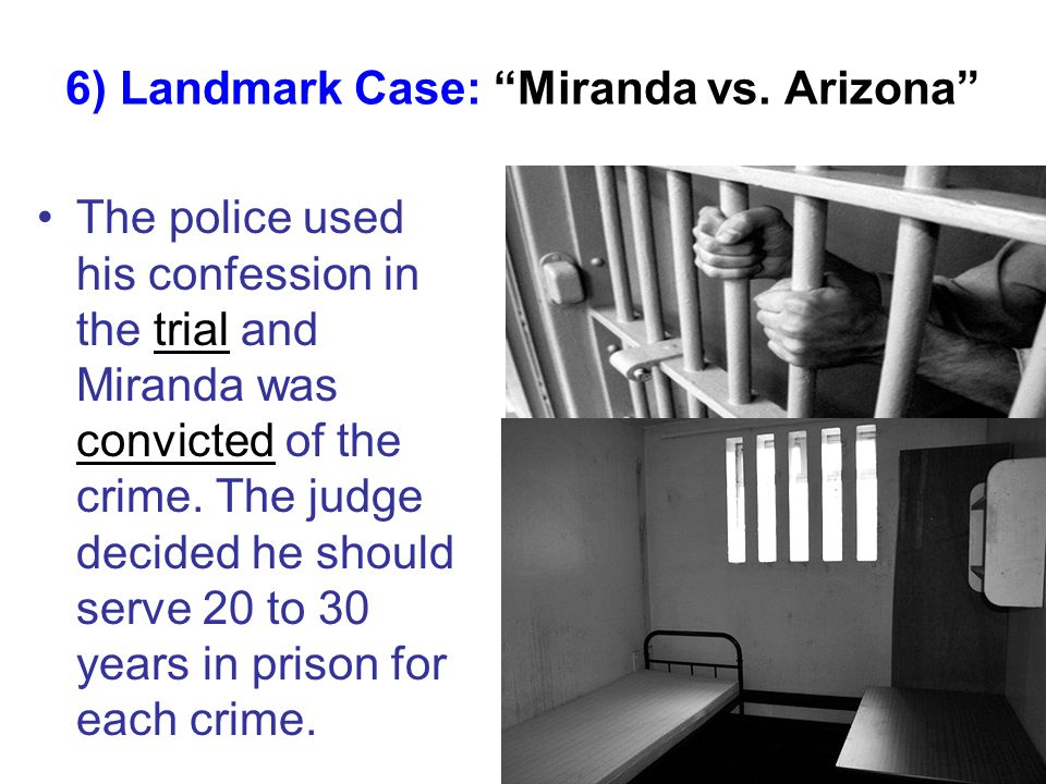 6) Landmark Case: Miranda vs.