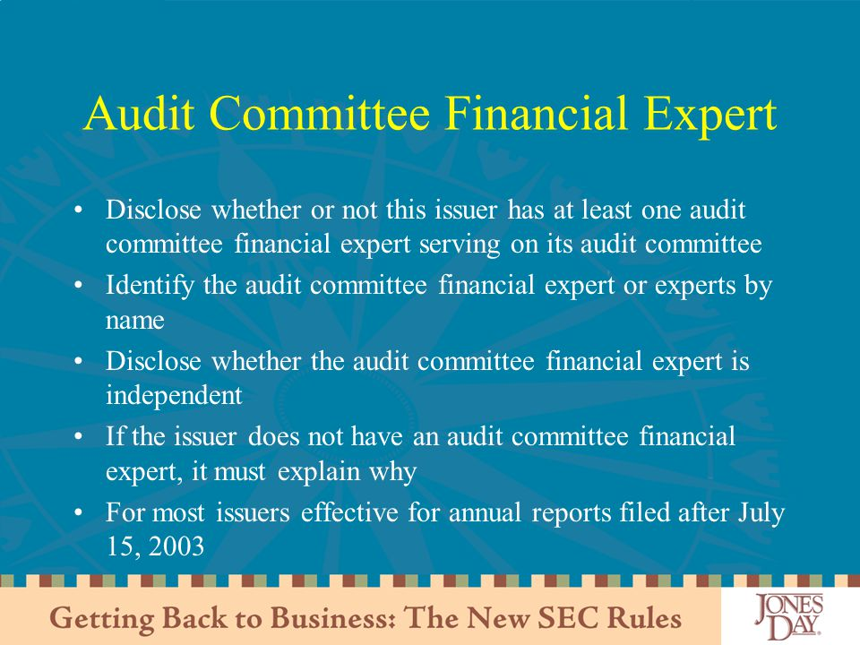 Audit Committee Financial Expert Disclose whether or not this issuer has at least one audit committee financial expert serving on its audit committee Identify the audit committee financial expert or experts by name Disclose whether the audit committee financial expert is independent If the issuer does not have an audit committee financial expert, it must explain why For most issuers effective for annual reports filed after July 15, 2003