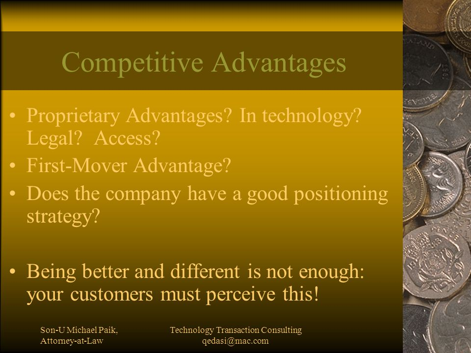 Son-U Michael Paik, Attorney-at-Law Technology Transaction Consulting qedasi@mac.com Competitive Advantages Proprietary Advantages.