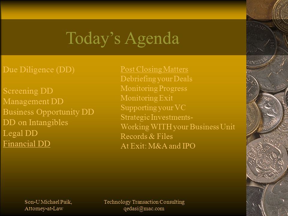 Son-U Michael Paik, Attorney-at-Law Technology Transaction Consulting qedasi@mac.com What is Due Diligence.