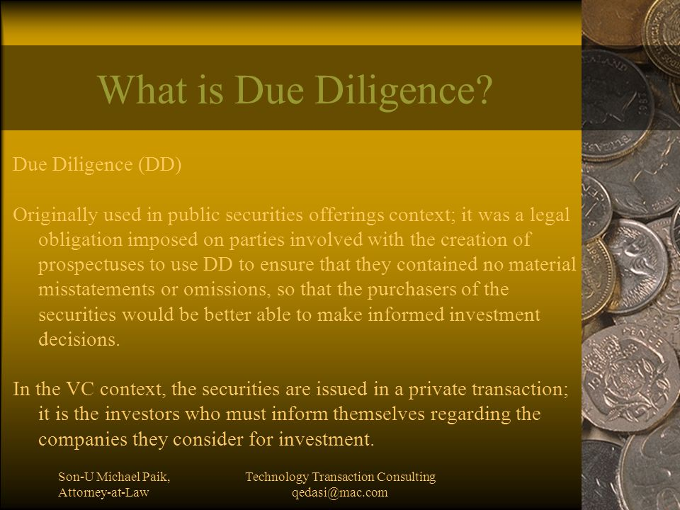 Son-U Michael Paik, Attorney-at-Law Technology Transaction Consulting qedasi@mac.com What's Involved in DD.