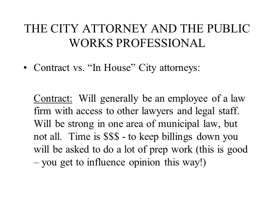 THE CITY ATTORNEY AND THE PUBLIC WORKS PROFESSIONAL Contract vs.