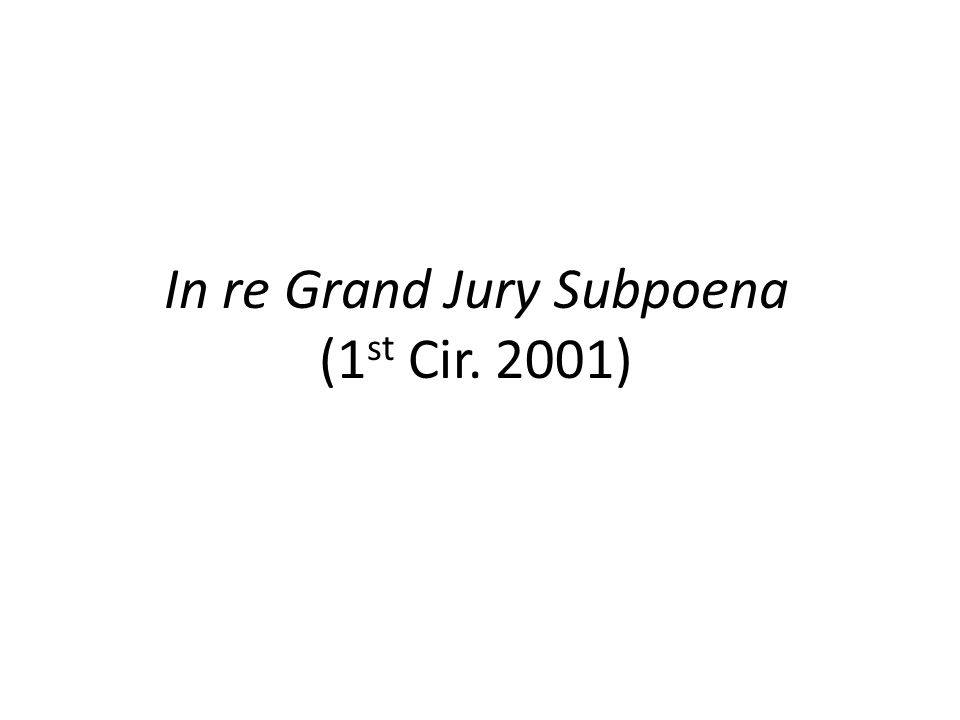 In re Grand Jury Subpoena (1 st Cir. 2001)
