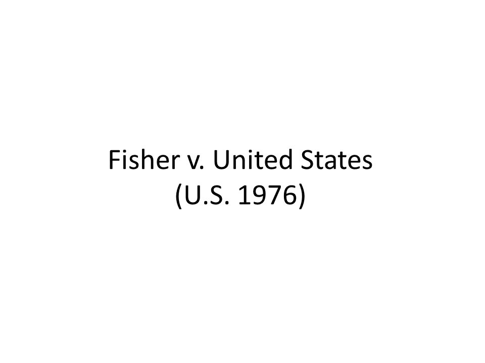 Fisher v. United States (U.S. 1976)