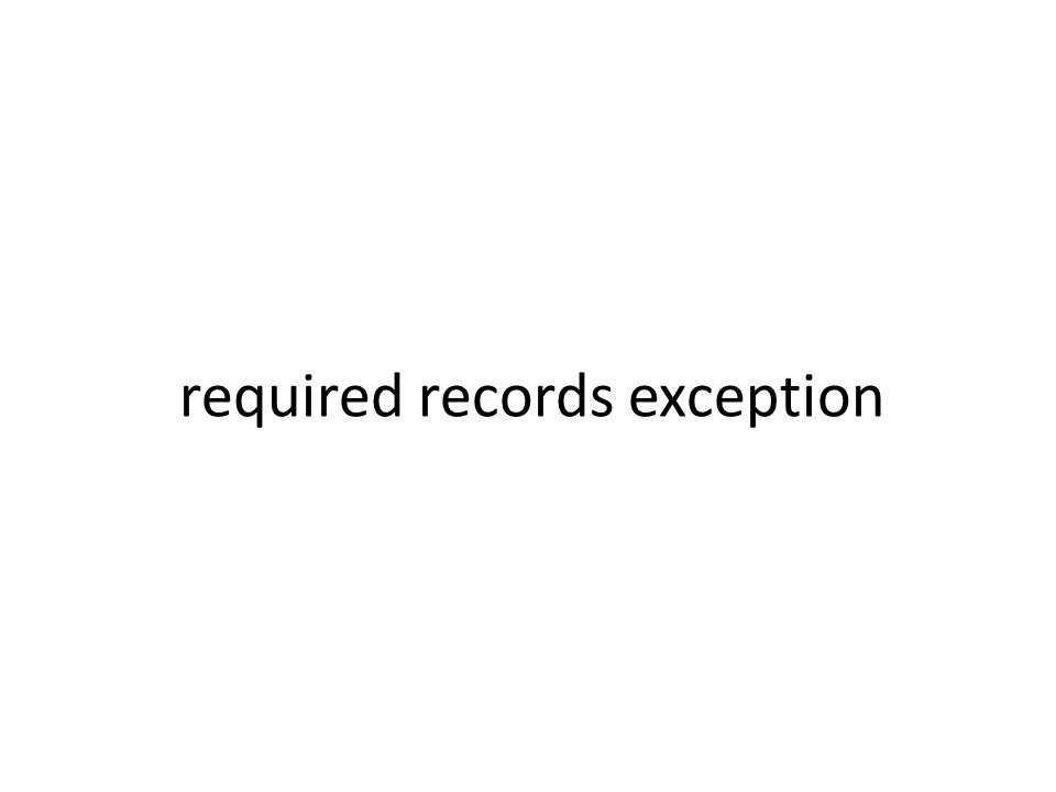 required records exception