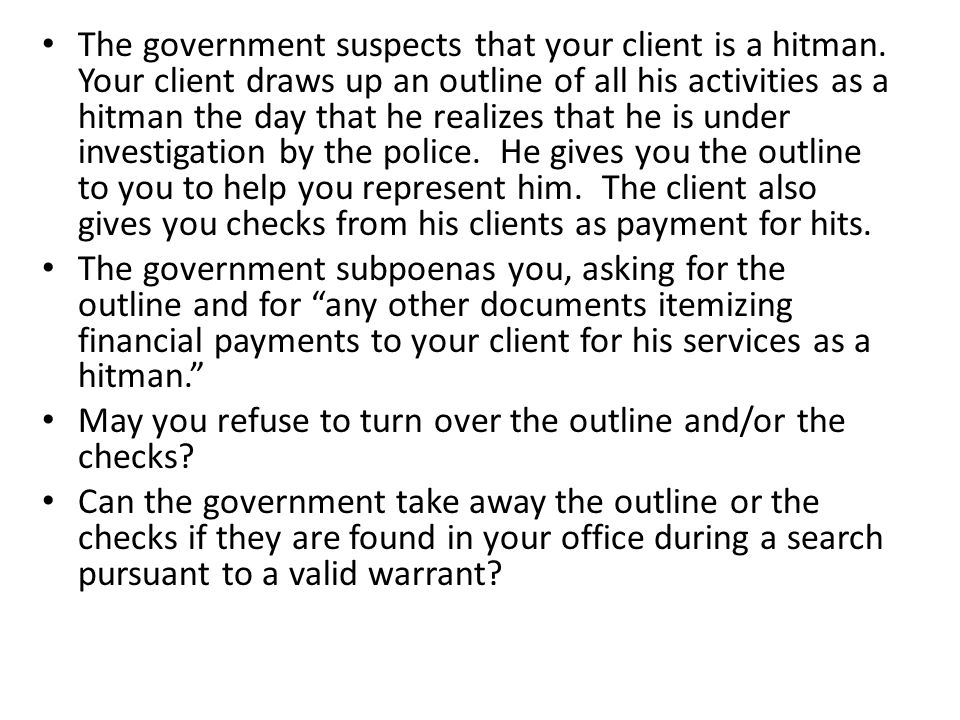 The government suspects that your client is a hitman.