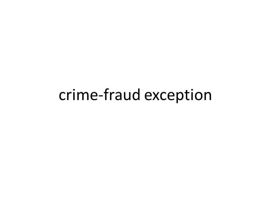 crime-fraud exception