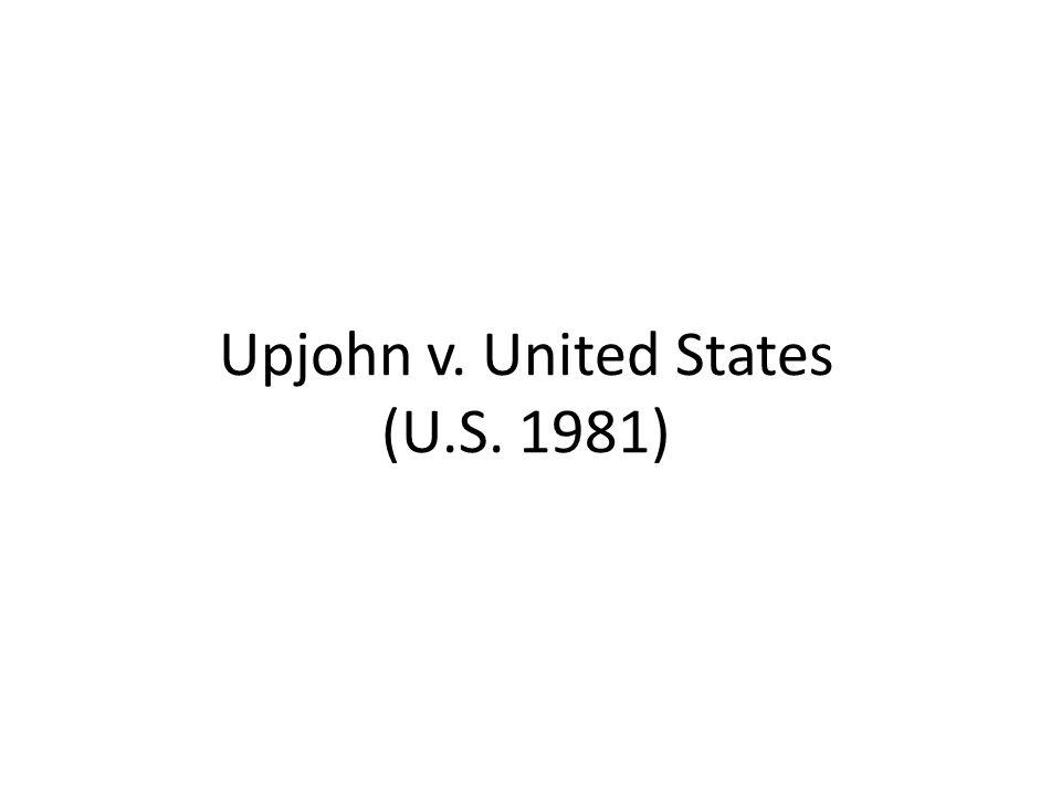 Upjohn v. United States (U.S. 1981)