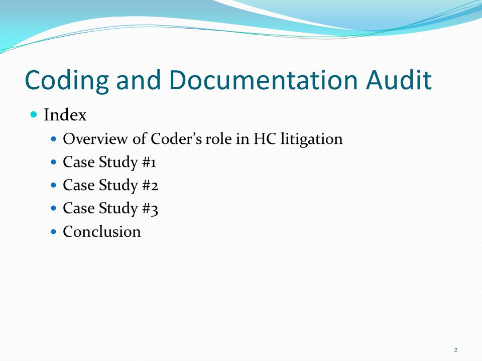 3 Coding and Documentation Audit Coder's role in HC litigation Coding specialist Gather evidence for HC attorney Expert witness in Court