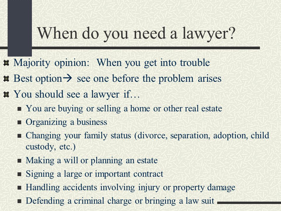How do you decide when you need a lawyer.