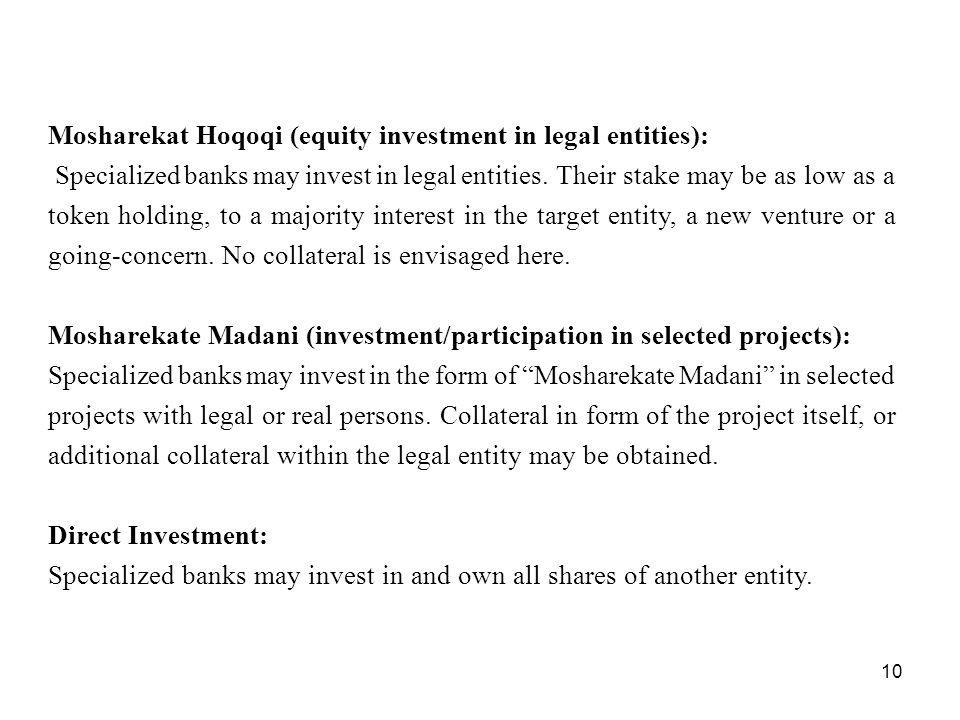 10 Mosharekat Hoqoqi (equity investment in legal entities): Specialized banks may invest in legal entities.