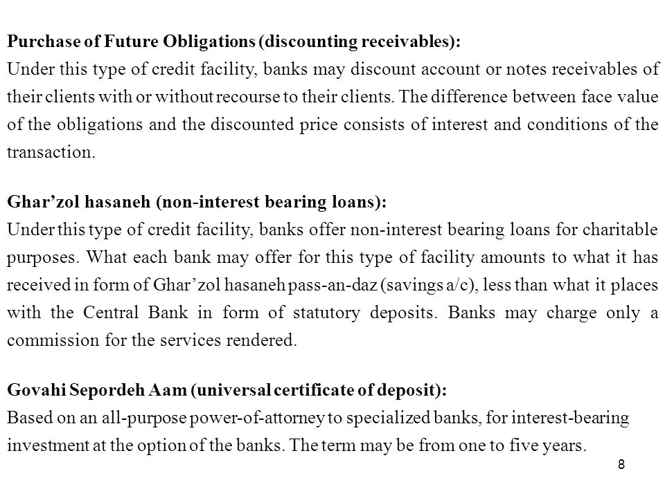 8 Purchase of Future Obligations (discounting receivables): Under this type of credit facility, banks may discount account or notes receivables of their clients with or without recourse to their clients.