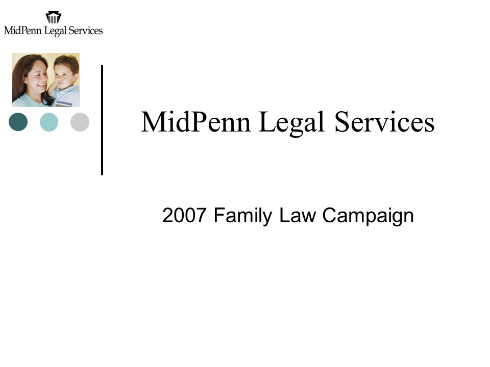 MidPenn Legal Services 2007 Family Law Campaign