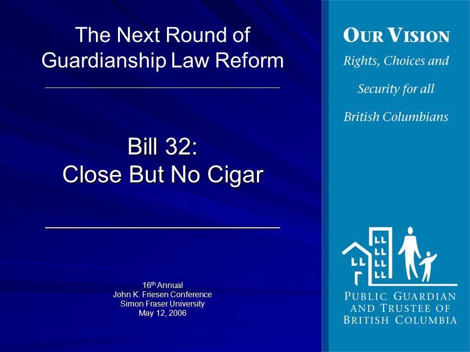 Bill 32: Close But No Cigar 16 th Annual John K.
