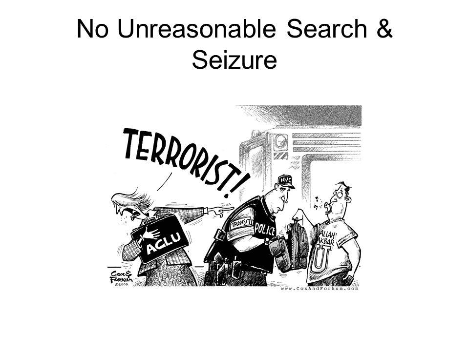 No Unreasonable Search & Seizure