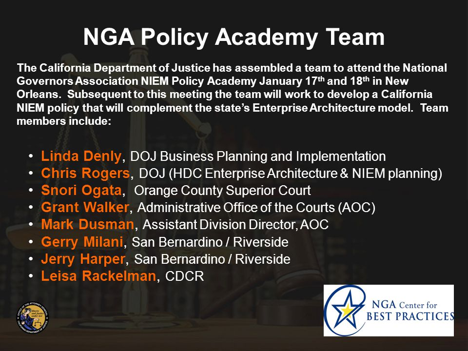 Linda Denly, DOJ Business Planning and Implementation Chris Rogers, DOJ (HDC Enterprise Architecture & NIEM planning) Snori Ogata, Orange County Super
