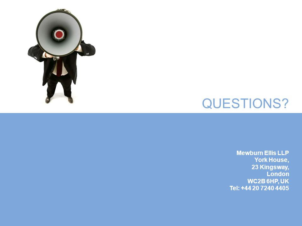 QUESTIONS? Mewburn Ellis LLP York House, 23 Kingsway, London WC2B 6HP, UK Tel: +44 20 7240 4405