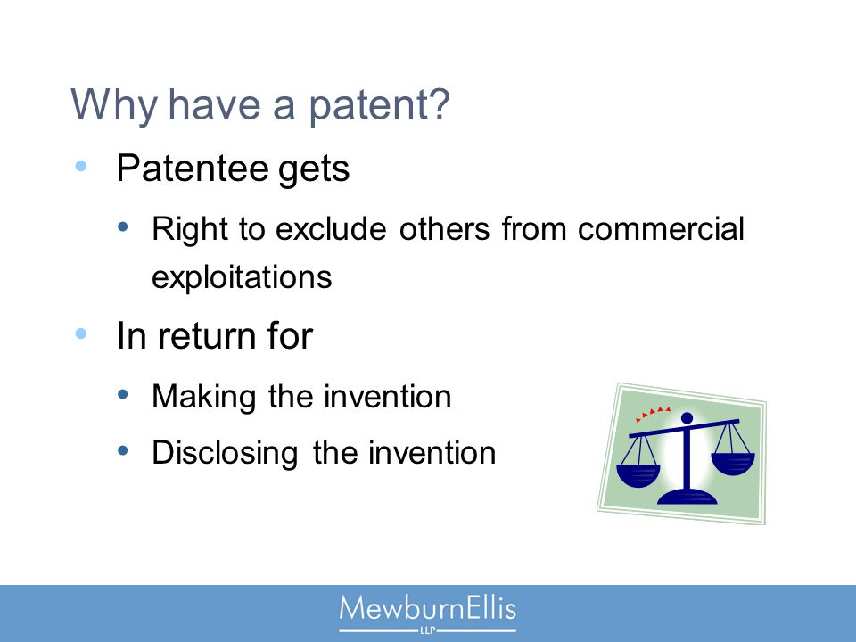 Why have a patent.