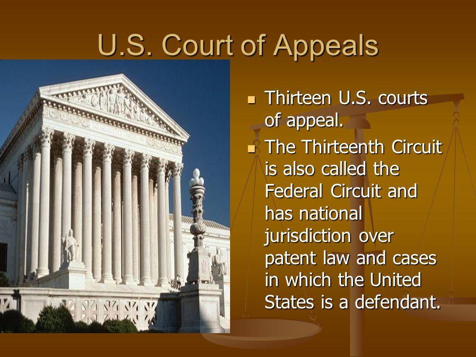 U.S.Court of Appeals Thirteen U.S. courts of appeal.