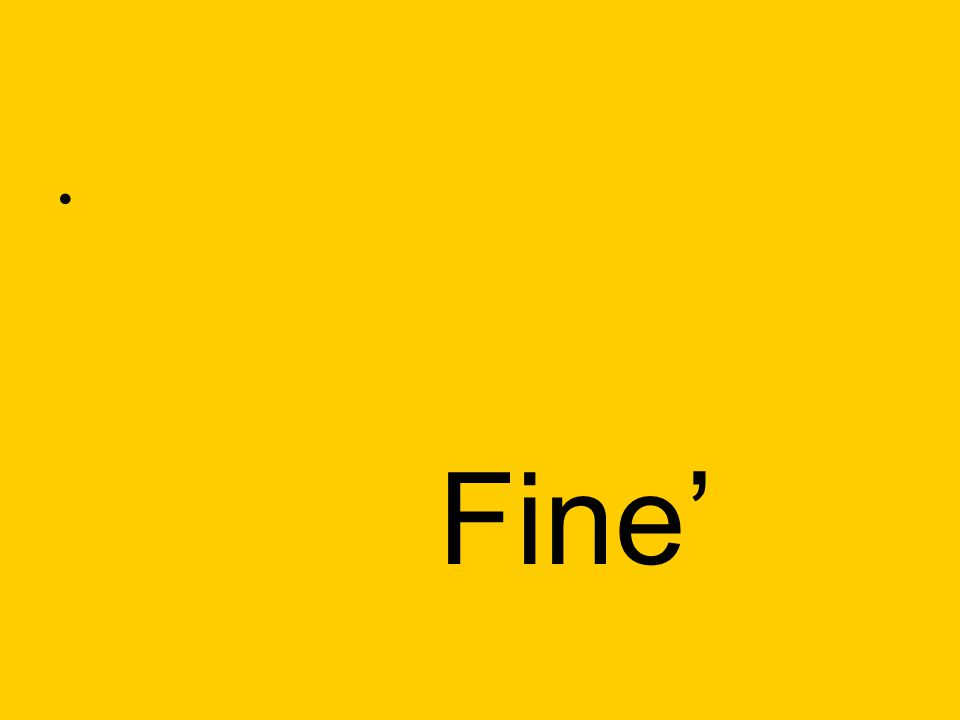 Fine'