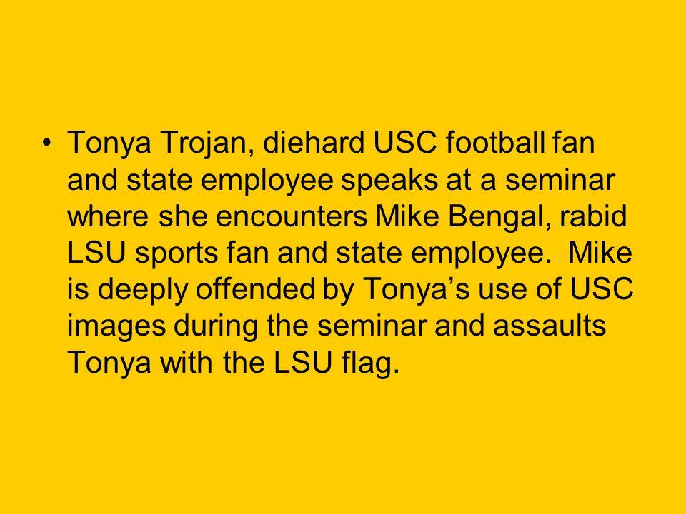 Tonya Trojan, diehard USC football fan and state employee speaks at a seminar where she encounters Mike Bengal, rabid LSU sports fan and state employe