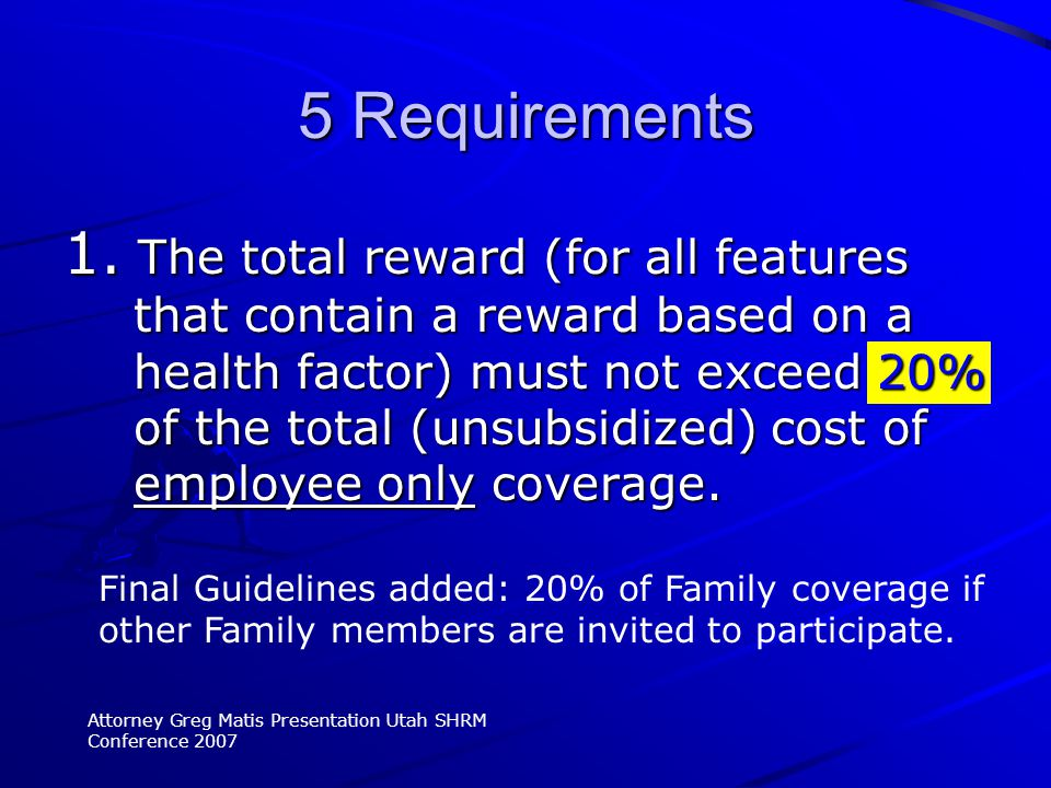 1. The total reward (for all features that contain a reward based on a health factor) must not exceed 20% of the total (unsubsidized) cost of employee