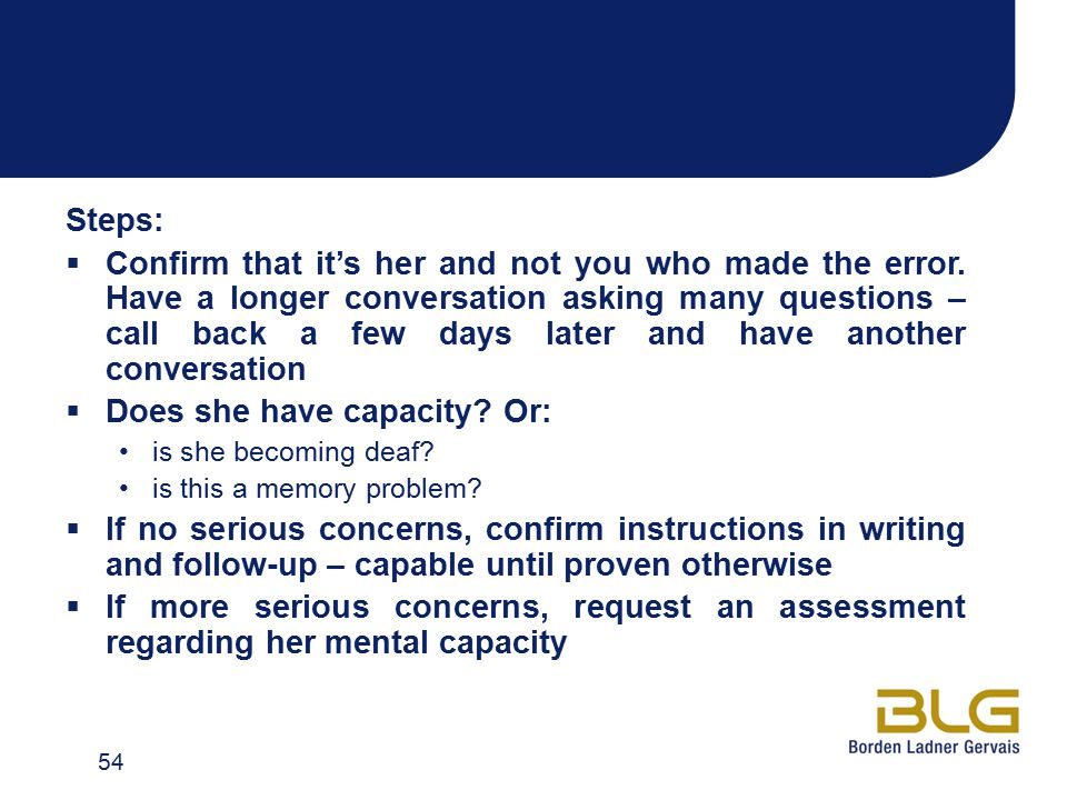 Steps:  Confirm that it's her and not you who made the error. Have a longer conversation asking many questions – call back a few days later and have