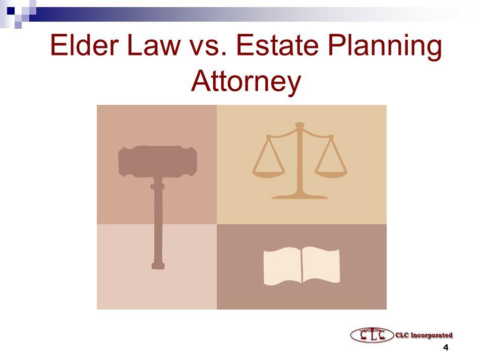 4 Elder Law vs. Estate Planning Attorney