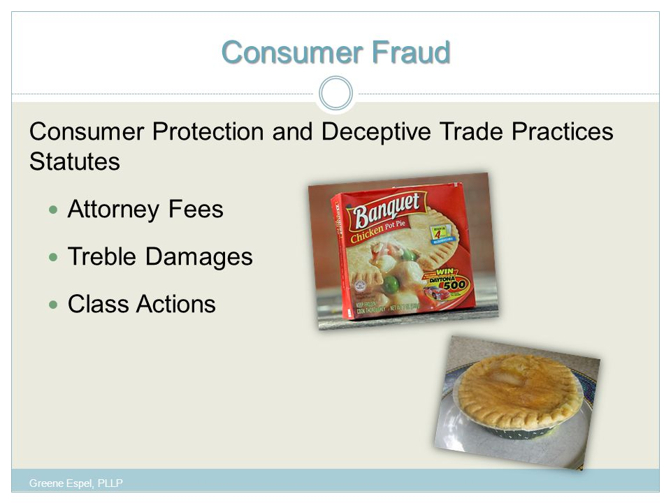 Consumer Fraud Consumer Protection and Deceptive Trade Practices Statutes Attorney Fees Treble Damages Class Actions Greene Espel, PLLP