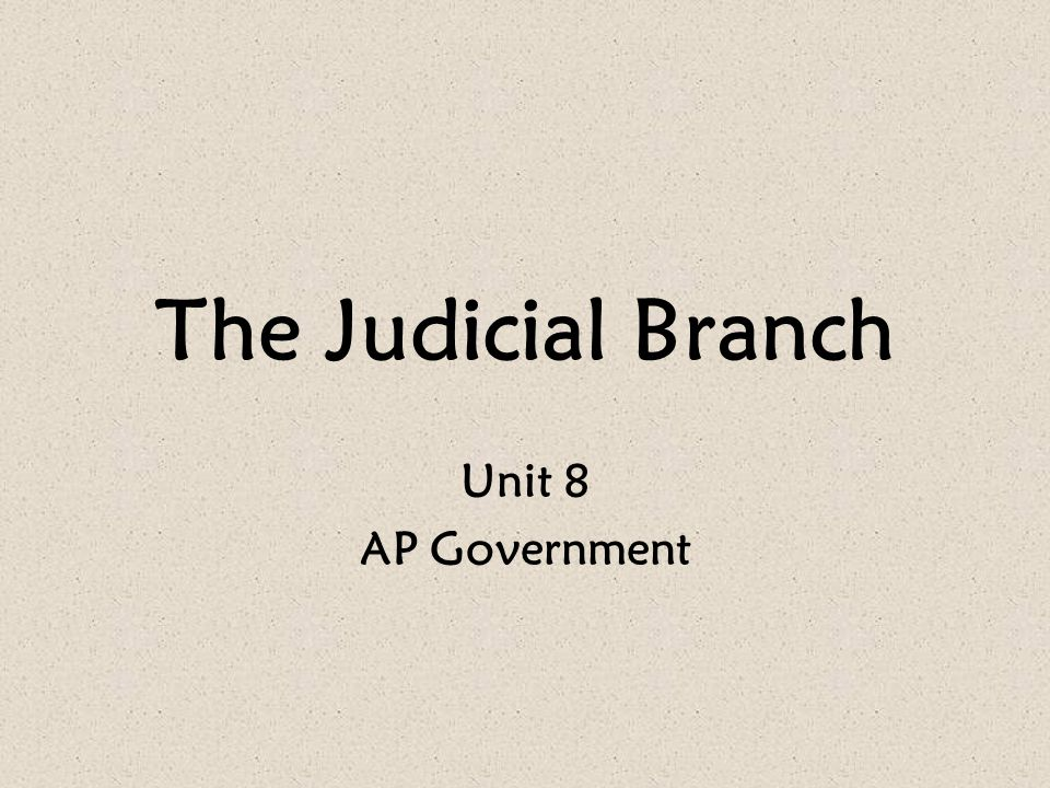 The Judicial Branch Unit 8 AP Government