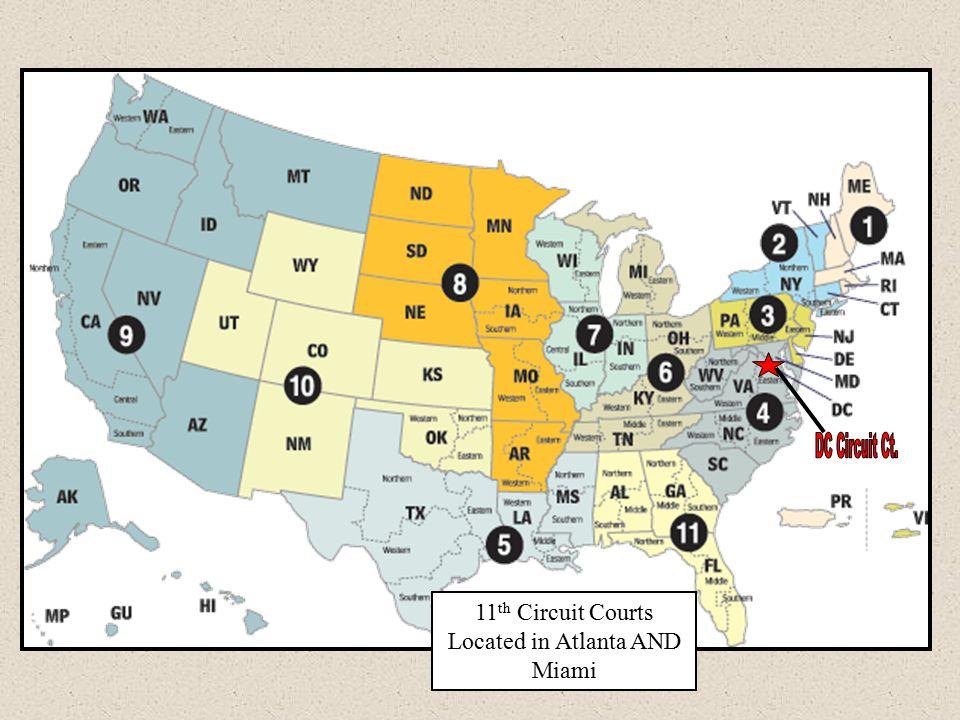 11 th Circuit Courts Located in Atlanta AND Miami