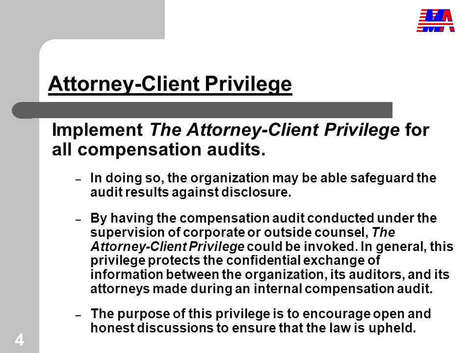 5 Attorney-Client Privilege Prerequisites The following four very specific prerequisites must be met for the attorney-client privilege to apply: 1.