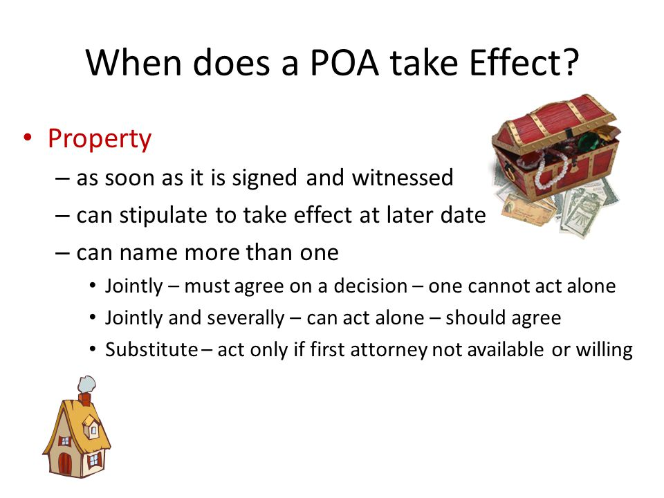 When does a POA take Effect.