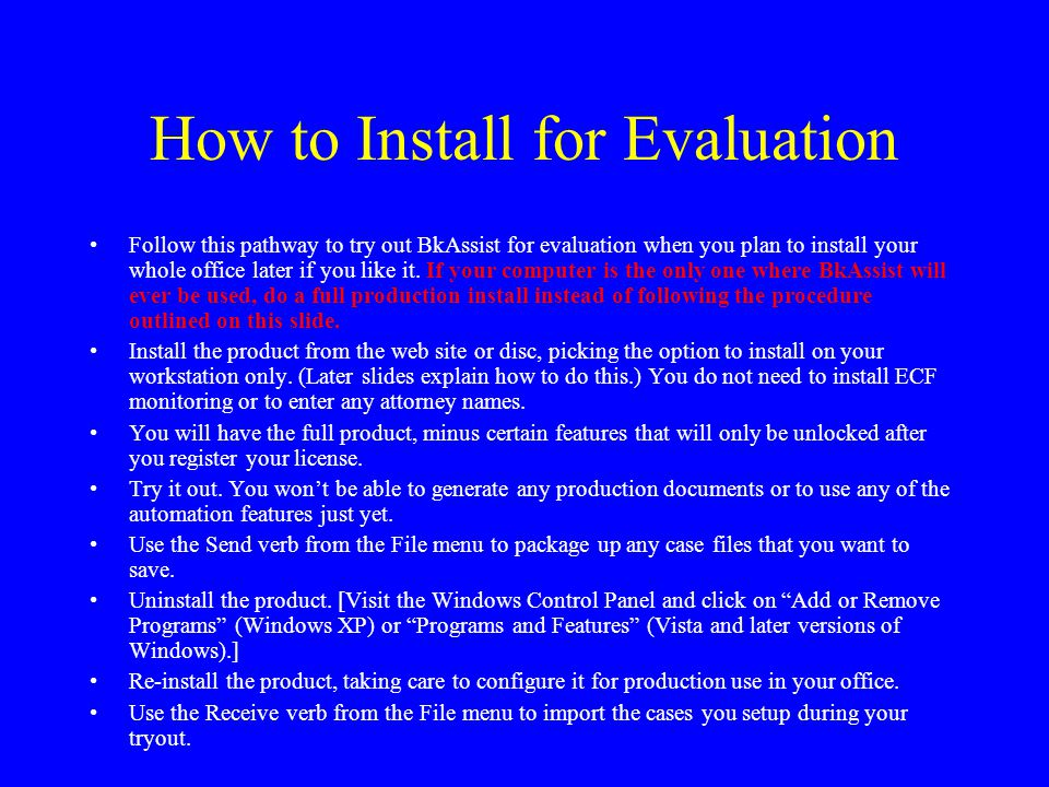 How to Install for Evaluation Follow this pathway to try out BkAssist for evaluation when you plan to install your whole office later if you like it.