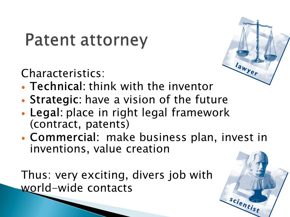 Characteristics: Technical: think with the inventor Strategic: have a vision of the future Legal: place in right legal framework (contract, patents) Commercial: make business plan, invest in inventions, value creation Thus: very exciting, divers job with world-wide contacts