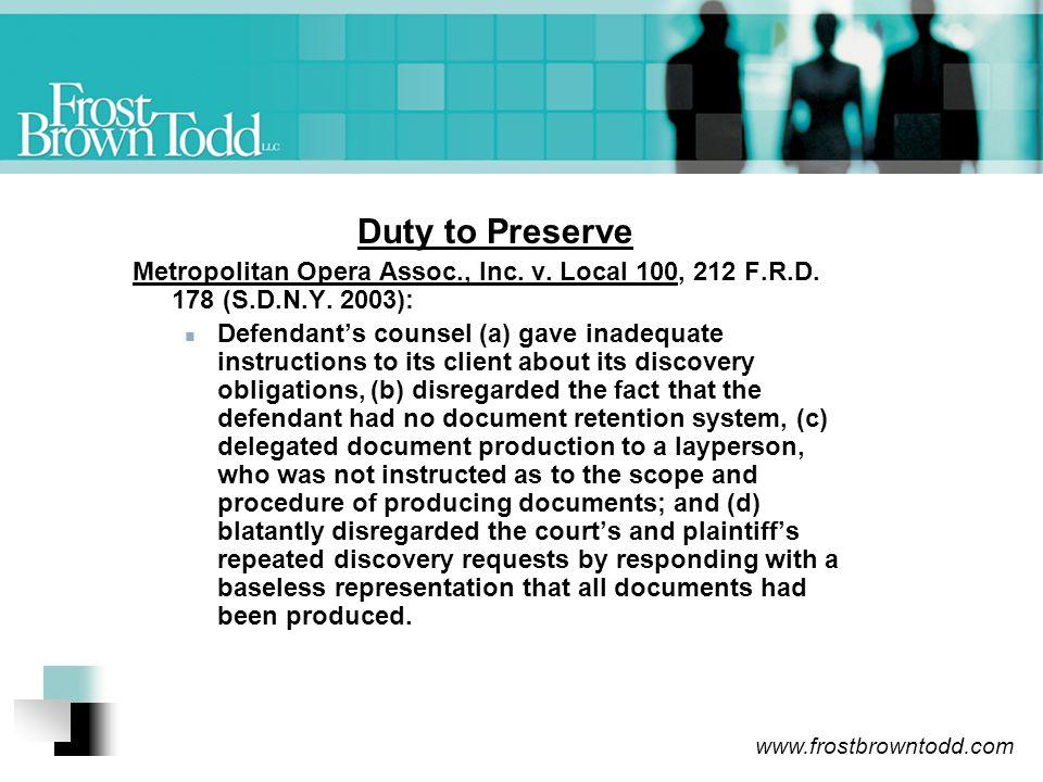 www.frostbrowntodd.com Duty to Preserve Metropolitan Opera Assoc., Inc.
