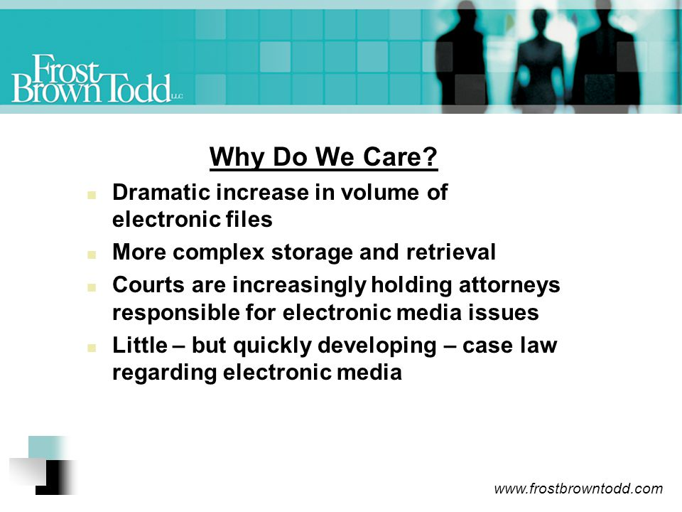 www.frostbrowntodd.com Why Do We Care.