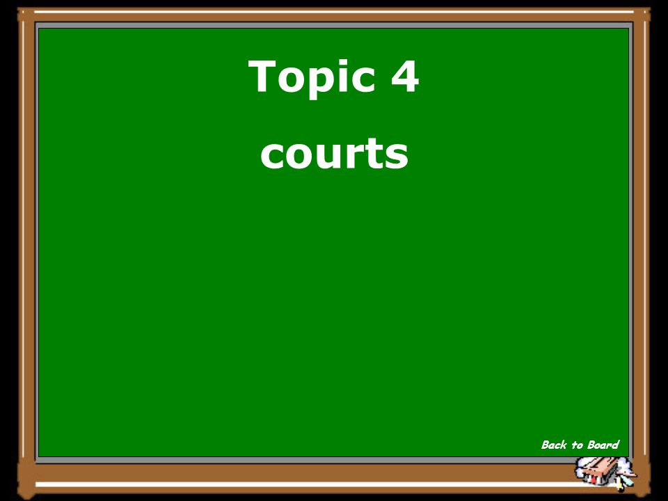 Topic 4 _____________ are places where legal cases are heard. Show Answer