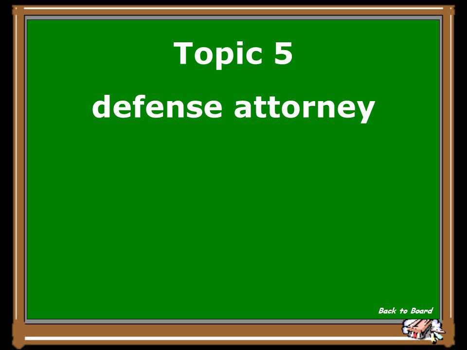 Topic 5 If you were accused of a crime like burglary, you would be given a _______ attorney to examine all the evidence against you.