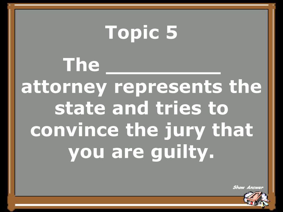 Topic 5 defense attorney Back to Board