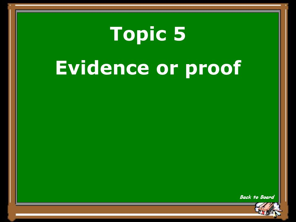 Topic 5 The prosecuting attorney has to present __________ that ties the defendant to the crime. Show Answer