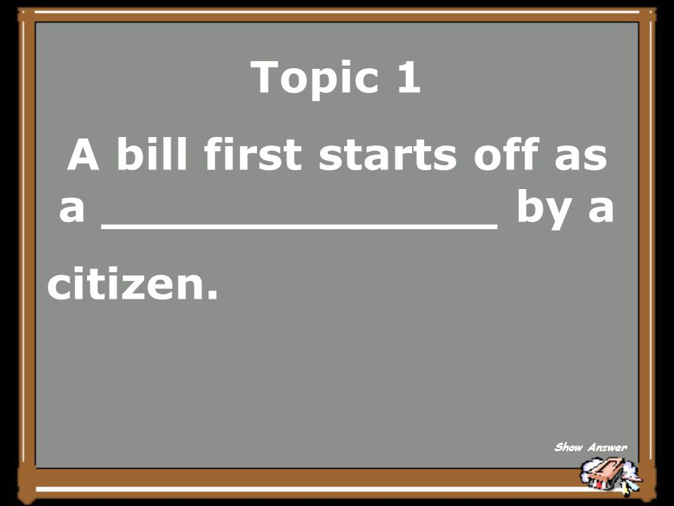 15 20 25 5555 10 How a Bill becomes a Law The Art of Debating Types of Court Civil & Criminal Cases The People's Court 5 5 5 5 10 15 20 25 20 Team One Team Two Team Three Team Four Team Five Team Six